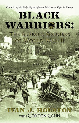 Black Warriors: The Buffalo Soldiers of World War II: Memories of the
