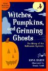 Witches, Pumpkins, and Grinning Ghosts: The Story of the Halloween Symbols