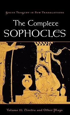 The Complete Sophocles, Vol 2: Electra and Other Plays  by  Sophocles