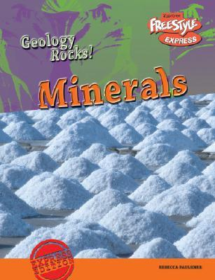 Minerals (Geology Rocks!/ Freestyle Express)