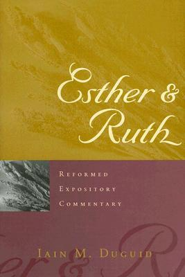 Esther &Ruth (Reformed Expository Commentary)