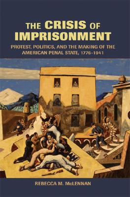 The Crisis of Imprisonment by Rebecca McLennan