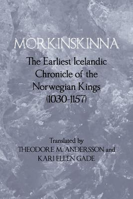 Morkinskinna: The Earliest Icelandic Chronicle of the Norwegian Kings (1030 1157)