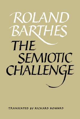 The Semiotic Challenge by Roland Barthes