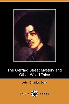 The Gerrard Street Mystery and Other Weird Tales (Dodo Press)