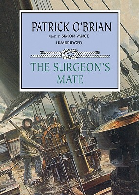 The Surgeon's Mate (Aubrey/Maturin Book 7) [UNABRIDGED]
