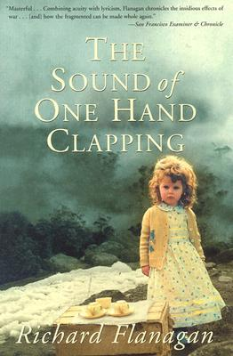 The Sound of One Hand Clapping by Richard Flanagan