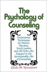 The Psychology of Counseling: Professional Techniques for Pastors, Teachers, Youth Leaders, and All Who Are Engaged in the Incomparable Art of Counseling