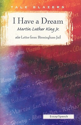 I Have a Dream / Letter from Birmingham Jail by Martin Luther King Jr.