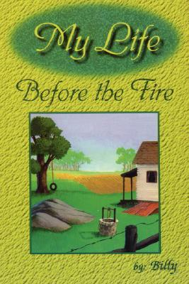 My Life Before the Fire  by  William Mitchell