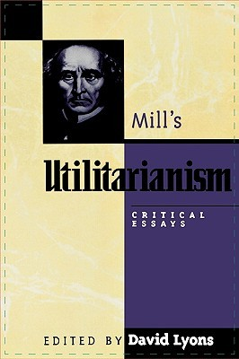 Mill's Utilitarianism by David   Lyons