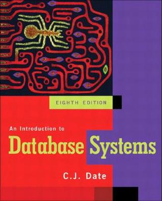 An Introduction to Database Systems by Christopher J. Date