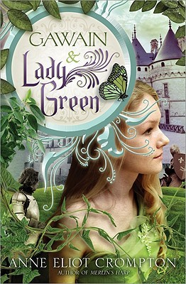 Gawain & Lady Green by Anne Eliot Crompton