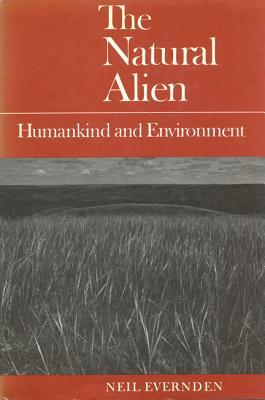 Natural Alien 2nd Ed 2/E by Neil Evernden