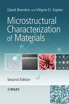 Microstructural Characterization of Materials by David G. Brandon