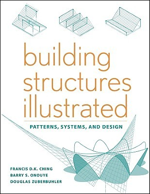 Building Structures Illustrated by Francis D.K. Ching