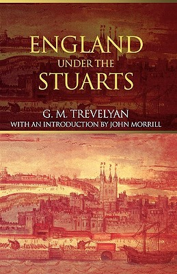 Download England Under the Stuarts: Reissued Edition (Folio Society History of England #6) by George Macaulay Trevelyan, John Morrill PDF