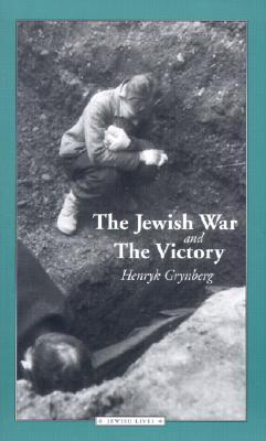 Download for free The Jewish War and The Victory by Henryk Grynberg, Richard Lourie, Celina Wieniewska CHM