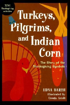Turkeys, Pilgrims, and Indian Corn by Edna Barth