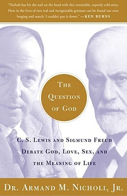 The Question of God by Armand M. Nicholi Jr.