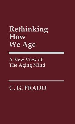 Rethinking How We Age: A New View of the Aging Mind