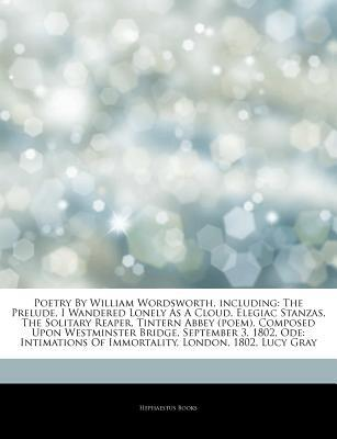 Poetry By William Wordsworth, including: The Prelude, I Wandered ...