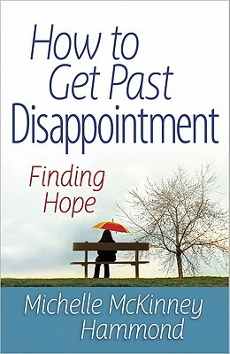 How to Get Past Disappointment: Finding Hope