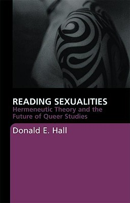 Reading Sexualities by Donald E. Hall