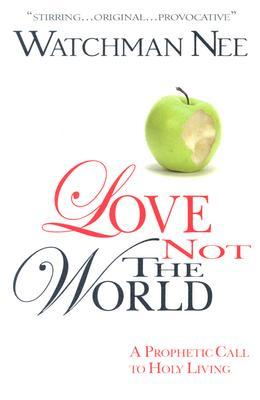 Love Not the World