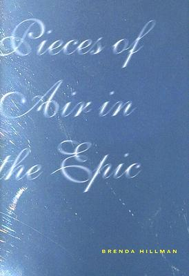 Pieces of Air in the Epic by Brenda Hillman