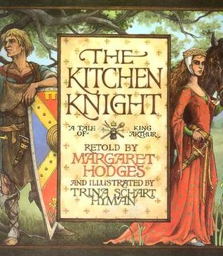 The Kitchen Knight: A Tale of King Arthur