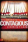 Becoming a Contagious Christian Participants Guide: Communicating Your Faith in a Style That Fits You