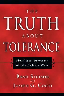 Truth about Tolerance by Brad Stetson
