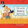 The Not So Scary Scarecrow