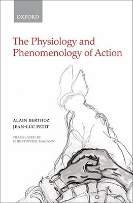 The Physiology and Phenomenology of Action