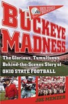 Buckeye Madness: The Glorious, Tumultuous, Behind-the-Scenes Story of Ohio State Football