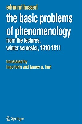 The Basic Problems of Phenomenology: From the Lectures, Winter Semester, 1910-11