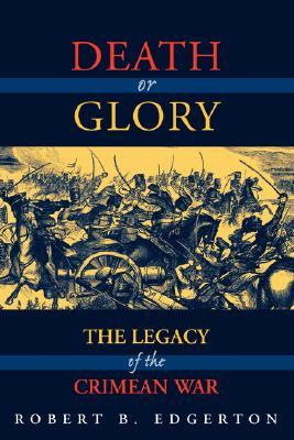 Death Or Glory by Robert B. Edgerton