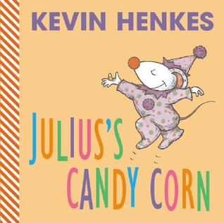 Julius's Candy Corn by Kevin Henkes