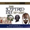 This Sceptred Isle: Vol 1: 55BC-1087 (BBC Radio Collection)