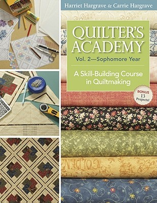Quilter's Academy Vol. 2 - Sophomore Year by Harriet Hargrave