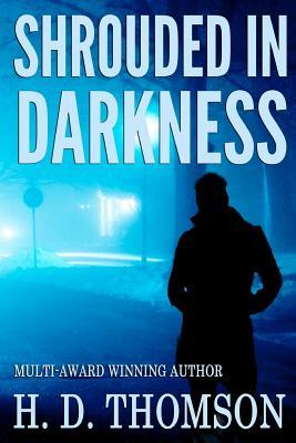 Shrouded in Darkness by H.D. Thomson