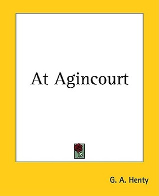 At Agincourt by G.A. Henty