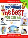 The Kid's Guide to Becoming the Best You Can Be!: Developing 5 Traits You Need to Achieve Your Personal Best