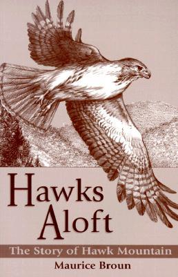 Hawks Aloft: The Story of Hawk Mountain
