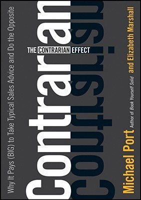 The Contrarian Effect by Michael Port