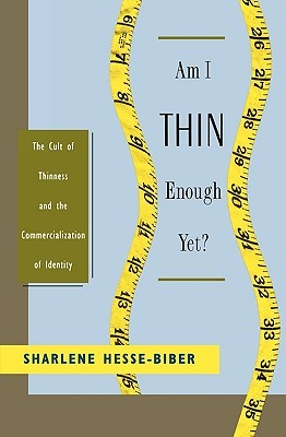Am I Thin Enough Yet? by Sharlene Hesse-Biber