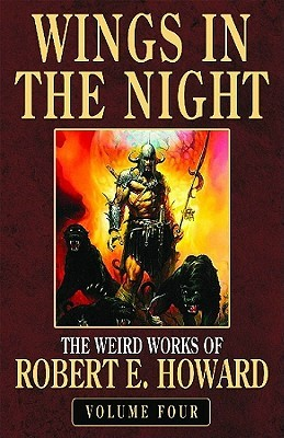 Wings in the Night (The Weird Works Of Robert E. Howard, #4)