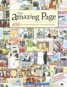 The Amazing Page: 650 New Scrapbook Page Ideas, Tips And Techniques