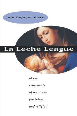 La Leche League by Jule DeJager Ward